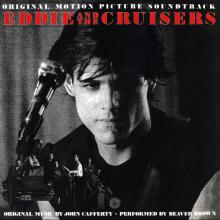 Eddie & The Cruisers    John Cafferty & The Beaver Brown Band