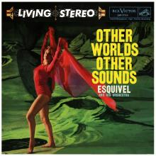 Esquivel 180g vinyl Other Worlds Other Sounds